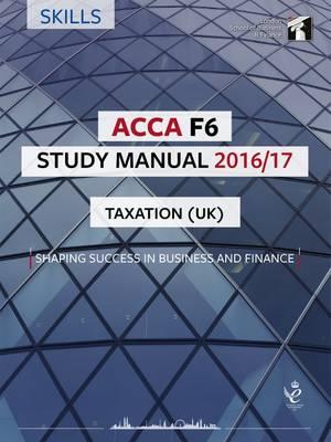 ACCA F6 Study Manual : Taxation (FA 2014) 2016 (Paperback)