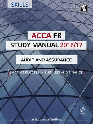 ACCA F8 Study Manual : Audit and Assurance 2016 (Paperback)