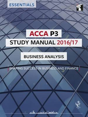 ACCA P3 Study Manual : Business Analysis 2016 (Paperback)