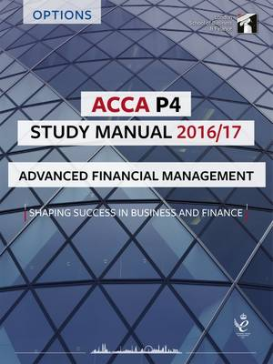 ACCA P4 Study Manual : Advanced Financial Management 2016 (Paperback)