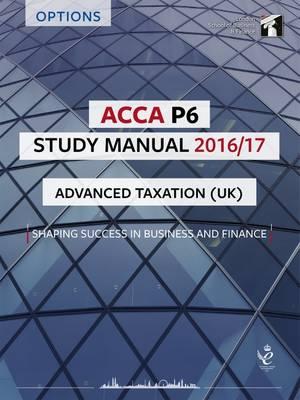 ACCA P6 Study Manual: Advanced Taxation (FA 2014) 2016 (Paperback)