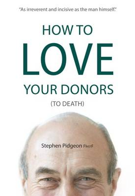 How to Love Your Donors (to Death) (Paperback)