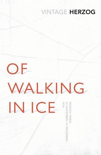 Of Walking In Ice: Munich - Paris: 23 November - 14 December, 1974 (Paperback)
