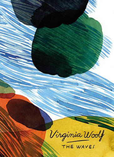 The Waves (Vintage Classics Woolf Series) - Vintage Classics Woolf Series (Paperback)