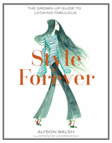 Style Forever: How to Look Fabulous Every Age (Hardback)
