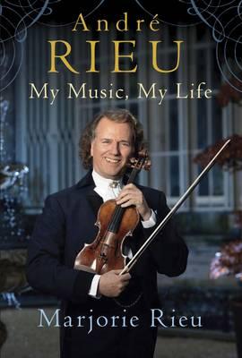 Andre Rieu: My Music, My Life (Hardback)