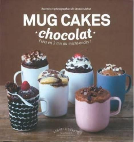 Mug Cakes: Chocolate: Ready in Two Minutes in the Microwave! (Hardback)