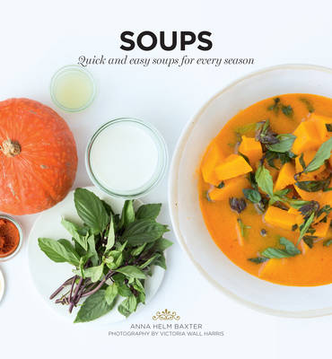 Soups: Quick and easy soups for every season (Paperback)