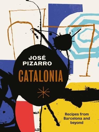 Catalonia: Recipes from Barcelona and Beyond (Hardback)