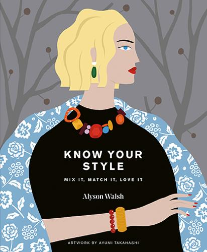 Know Your Style: Mix it, match it, love it (Hardback)