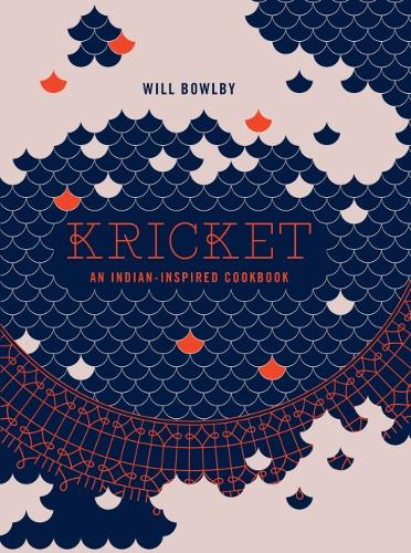 Kricket: An Indian-inspired cookbook (Hardback)