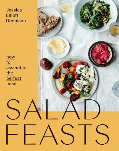 Salad Feasts: How to Assemble the Perfect Meal (Paperback)
