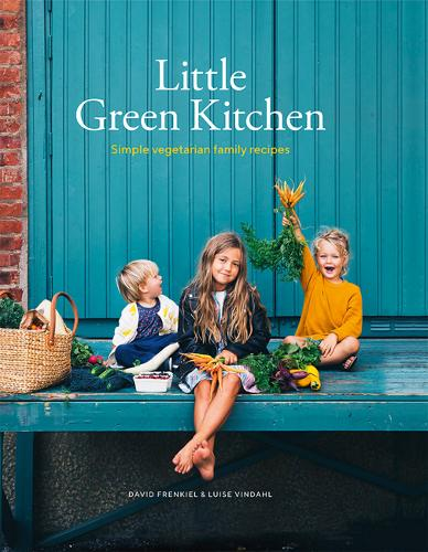 Little Green Kitchen: Simple Vegetarian Family Recipes (Hardback)