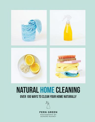 Natural Home Cleaning: Over 100 ways to clean your home naturally (Paperback)