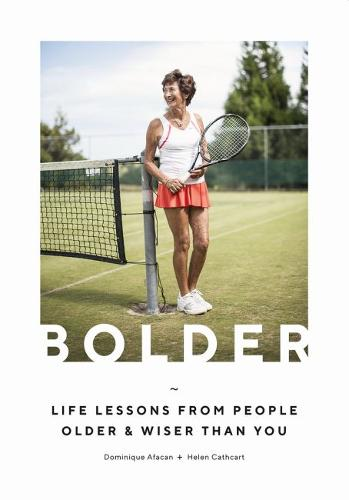 Bolder: Life lessons from people older and wiser than you (Hardback)