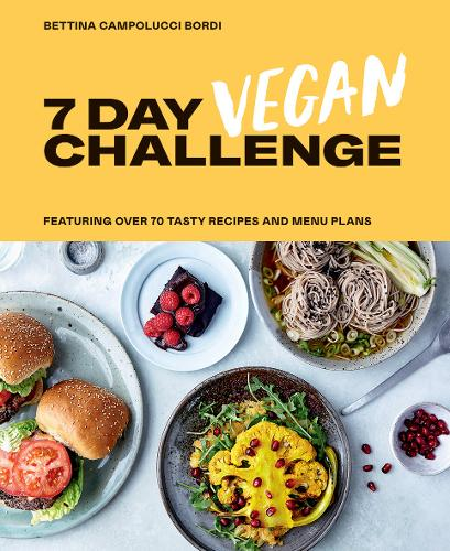 7 Day Vegan Challenge: Featuring Over 70 Tasty Recipes and Menu Plans (Hardback)