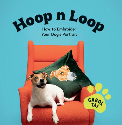 Hoop n Loop: How to embroider your pet dog's portrait (Hardback)