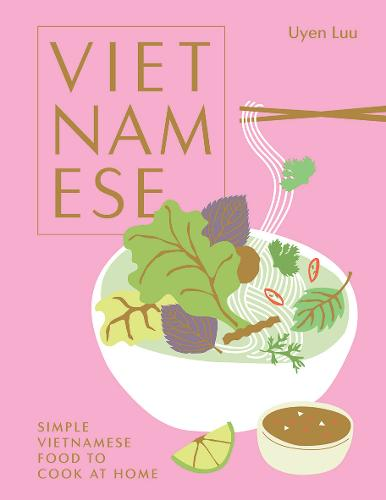 Vietnamese: Simple Vietnamese Food to Cook at Home (Hardback)