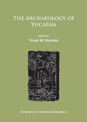 The Archaeology of Yucatan: New Directions and Data (Paperback)