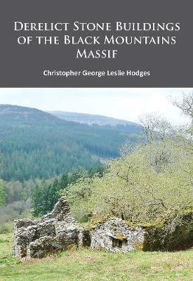 Derelict Stone Buildings of the Black Mountains Massif (Paperback)