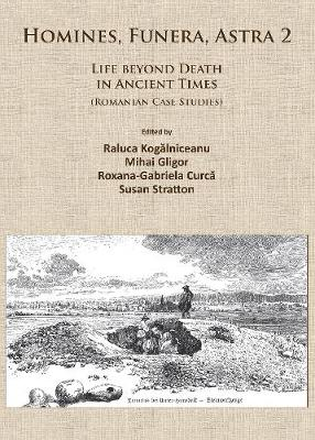 Homines, Funera, Astra 2: Life Beyond Death in Ancient Times (Romanian Case Studies) (Paperback)