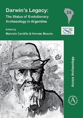 Darwin's Legacy: The Status of Evolutionary Archaeology in Argentina - South American Archaeology Series 24 (Paperback)