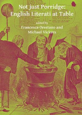 Not just Porridge: English Literati at Table (Paperback)