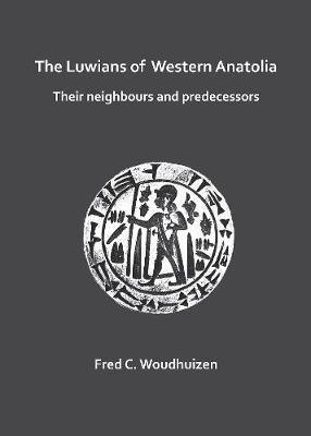 The Luwians of Western Anatolia: Their Neighbours and Predecessors (Paperback)