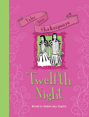 Tales from Shakespeare: Twelfth Night (Paperback)