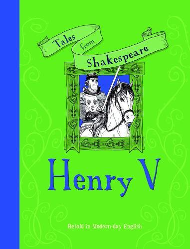 Tales from Shakespeare: Henry V (Hardback)