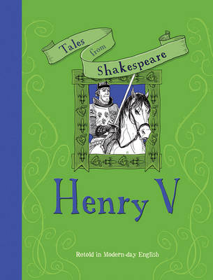 Tales from Shakespeare: Henry V (Paperback)