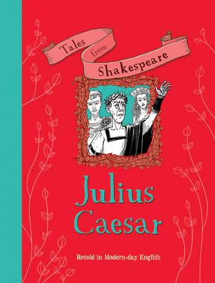 Tales from Shakespeare: Julius Caesar (Paperback)