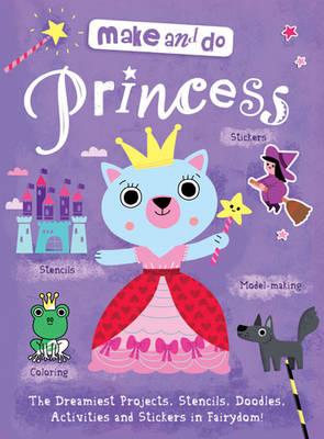 Make & Do: Princess (Paperback)