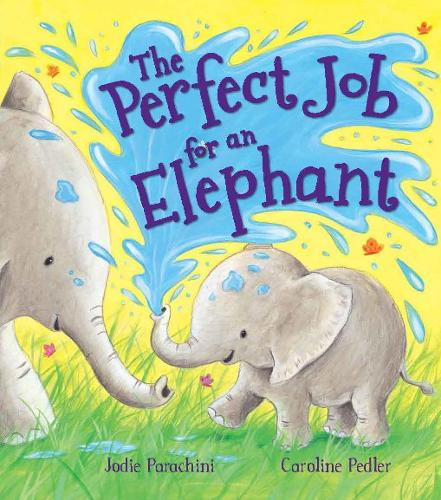 Storytime: the Perfect Job for an Elephant (Paperback)