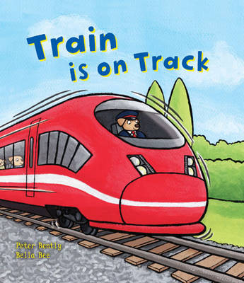 Busy Wheels: Train is on the Track - Busy Wheels (Paperback)