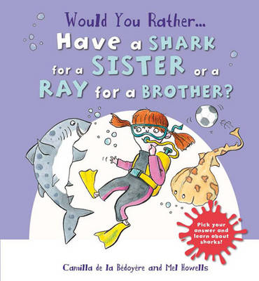 Would You Rather: Have a Shark for a Sister or a Ray for a Brother? (Hardback)