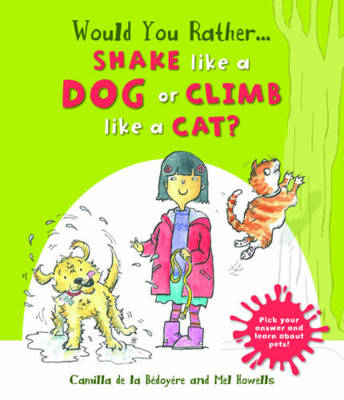 Would You Rather: Shake Like a Dog or Climb Like a Cat? (Hardback)
