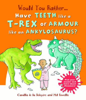 Would You Rather: Have the Teeth of a T-Rex or the Armour of an Ankylosaurus? (Hardback)
