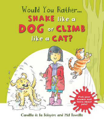 Would You Rather: Shake Like a Dog or Climb Like a Cat? (Paperback)