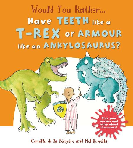Would You Rather: Have the Teeth of a T-Rex or the Armour of an Ankylosaurus? (Paperback)