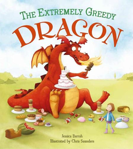 Storytime: the Extremely Greedy Dragon (Paperback)