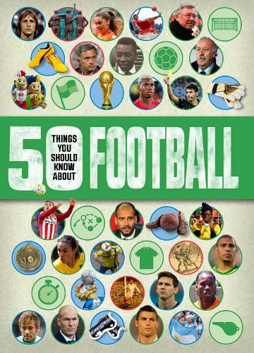 50 things you should know about:Football - 50 Things You Should Know About (Paperback)