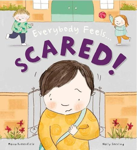 Everybody Feels Scared! - Everybody Feels (Hardback)
