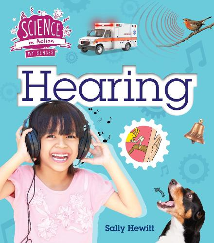 The Senses: Hearing - Science in Action (Paperback)