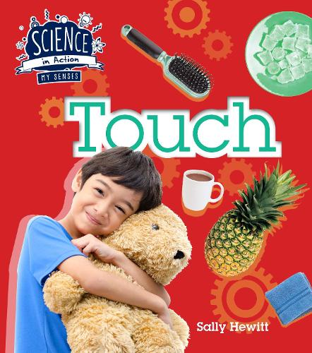 The Senses: Touch - Science in Action (Paperback)