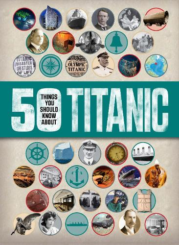 50 Things You Should Know: Titanic (Paperback)