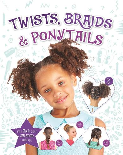 Twists, Braids and Ponytails (Hardback)
