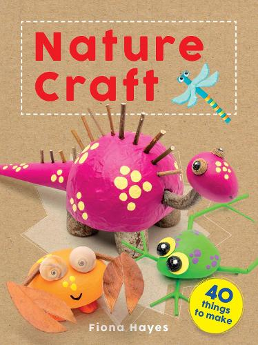 Crafty Makes: Nature Craft - Crafty Makes (Hardback)