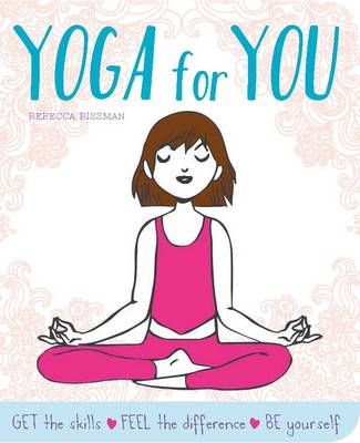 Yoga for You: Feel Calmer, Stronger, Happier (Hardback)