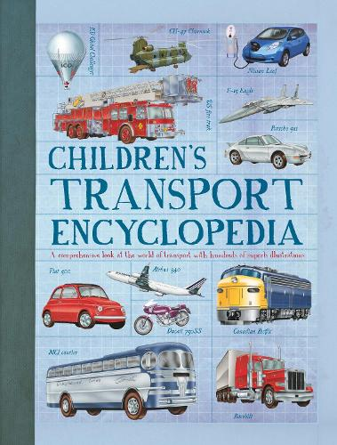 Children'S Transport Encyclopedia: A Comprehensive Look at the World of Transport with Hundreds of Superb Illustrations (Hardback)
